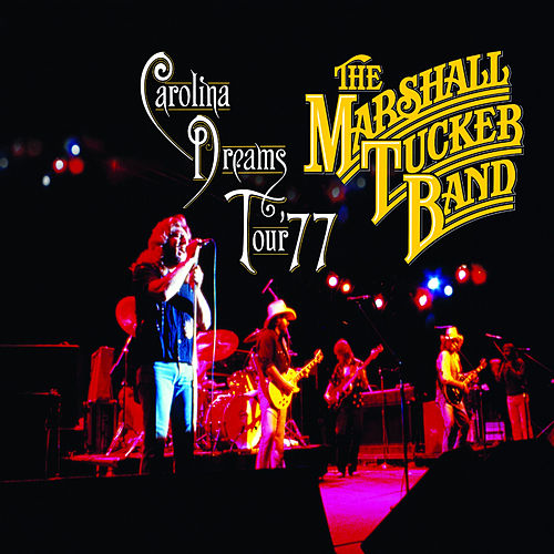 Carolina Dreams Tour '77 by The Marshall Tucker Band