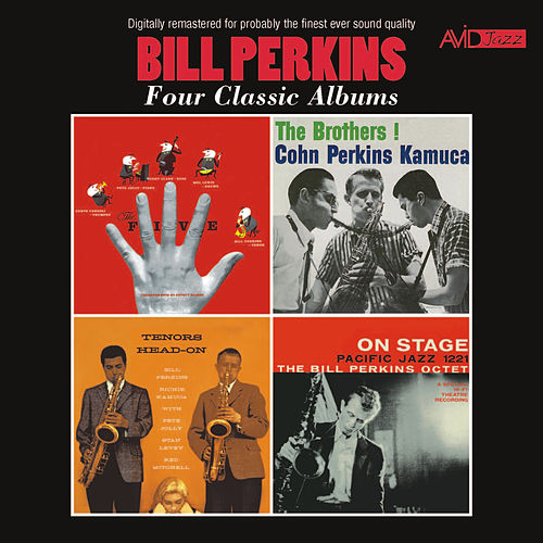 Four Classic Albums (The Five / The Brothers! / Tenors Head-On / On Stage) [Remastered] by Bill Perkins