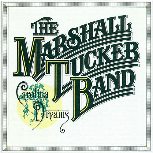 Carolina Dreams by The Marshall Tucker Band