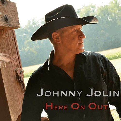 Here on Out by Johnny Jolin