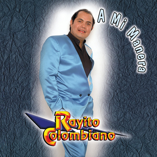 A Mi Manera by Rayito Colombiano