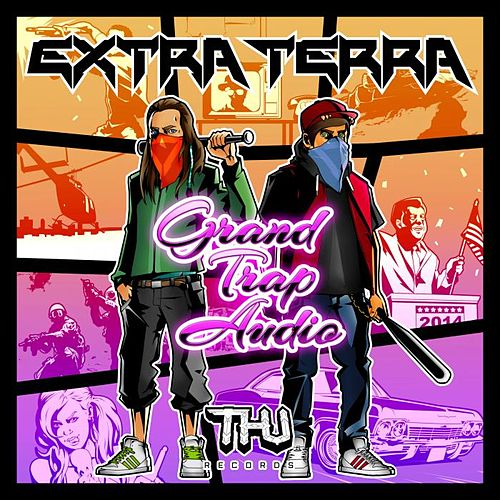 Grand Trap Audio de Extra Terra