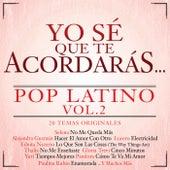 Yo Sé Que Te Acordarás Pop Latino by Various Artists
