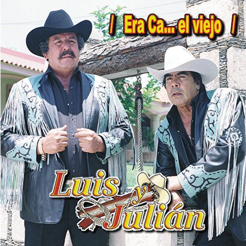 Era Cabron El Viejo by Luis Y Julian