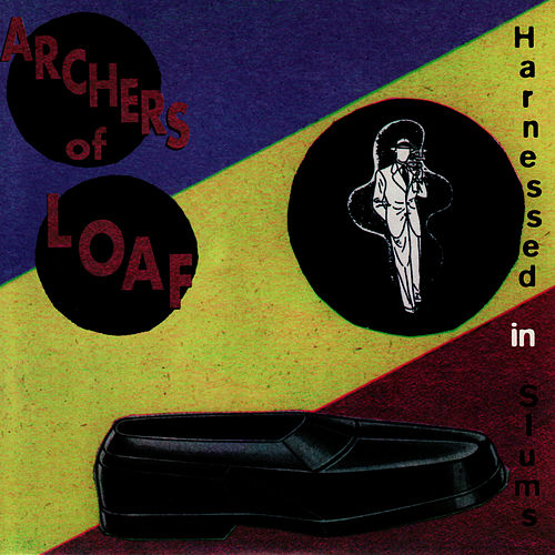 Harnessed In Slums by Archers of Loaf
