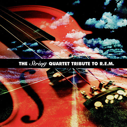 The String Quartet Tribute to R.E.M. by Vitamin String Quartet