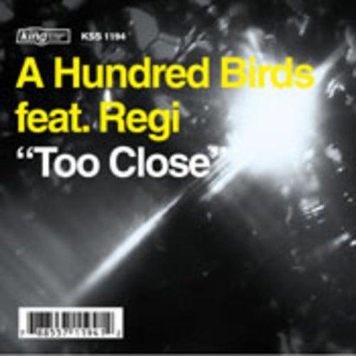 Too Close von A Hundred Birds