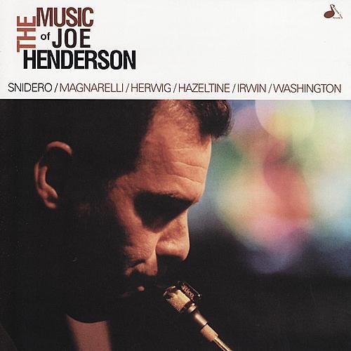 The Music of Joe Henderson by Jim Snidero