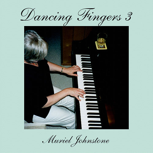Dancing Fingers 3 by Muriel Johnstone