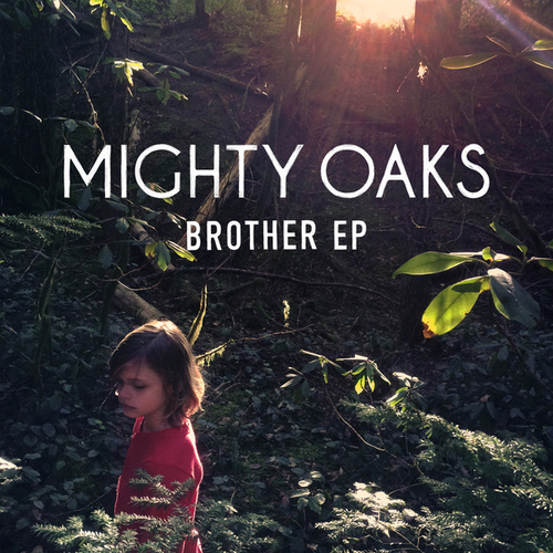Brother by Mighty Oaks