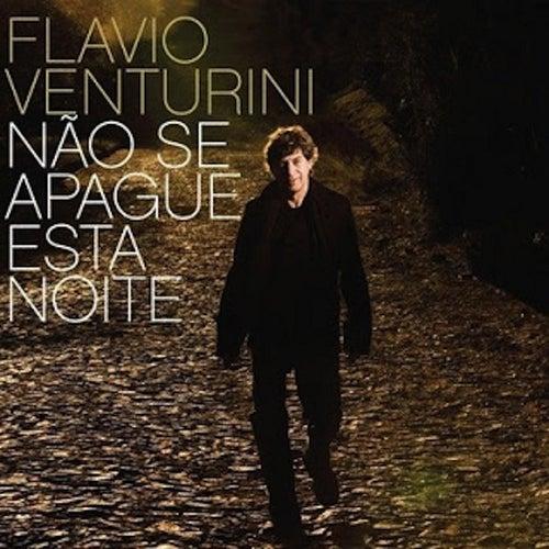 Não Se Apague Essa Noite de Flavio Venturini