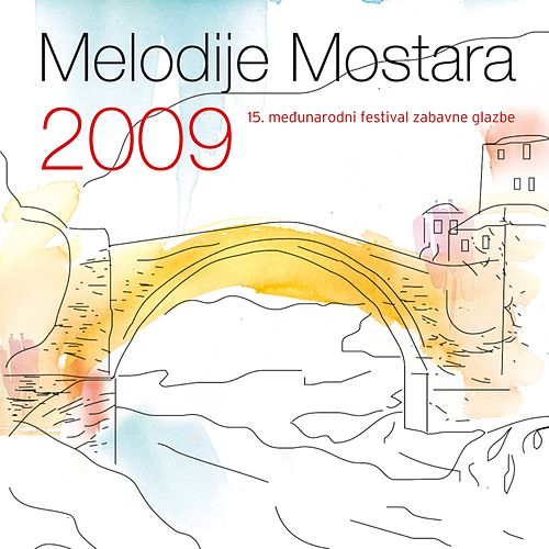 Melodije Mostara 2009 by Various Artists