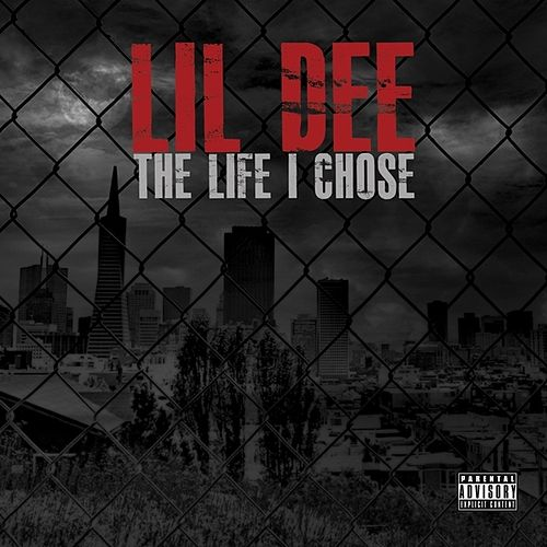 The Life I Chose by Lil' Dee