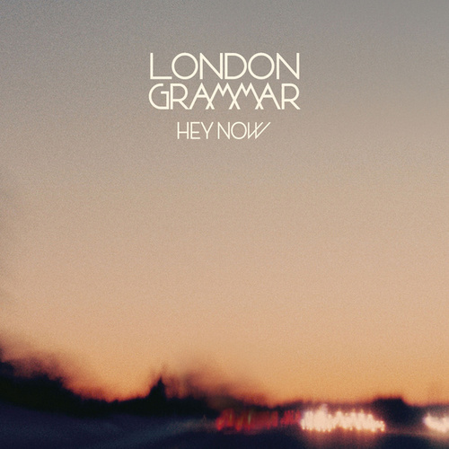 Hey Now EP de London Grammar