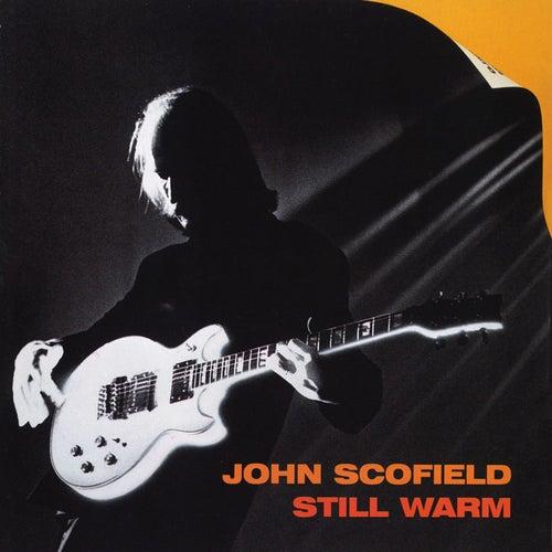 Still Warm von John Scofield