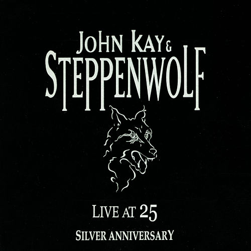 Live at 25 Silver Anniversary von Steppenwolf
