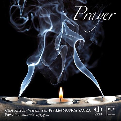 Prayer von Chór Katedry Warszawsko-Praskiej Musica Sacra