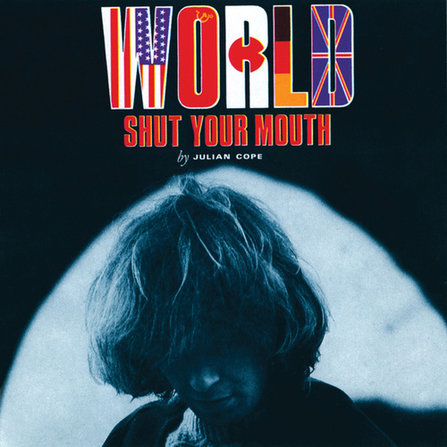 World Shut Your Mouth by Julian Cope