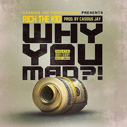 Why You Mad by Cassius Jay