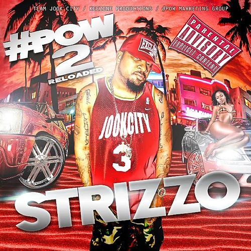 #Pow 2.5 Reloaded: Do Yo Dance (Get It) [feat. Tampa Tony] by Strizzo