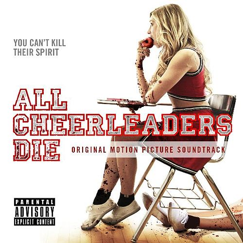 All Cheerleaders Die (Original Motion Picture Soundtrack) by Various Artists