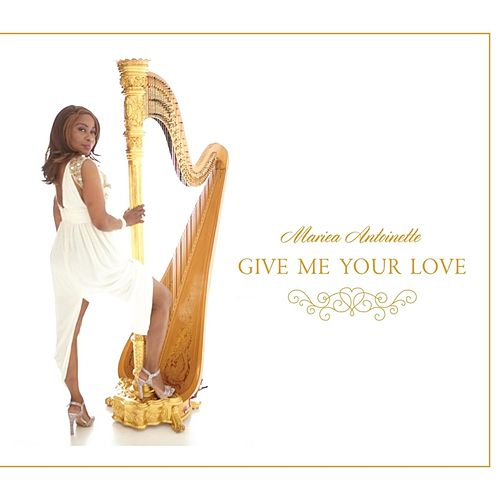 Give Me Your Love by Mariea Antoinette