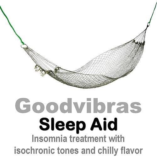 Sleep Aid (Insomnia Treatment With Isochronic Tones and Chilly Flavor) by Goodvibras
