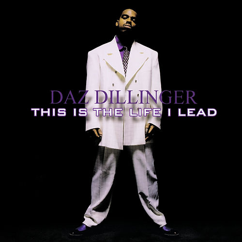 This Is the Life I Lead - Clean Version (Digitally Remastered) by Daz Dillinger