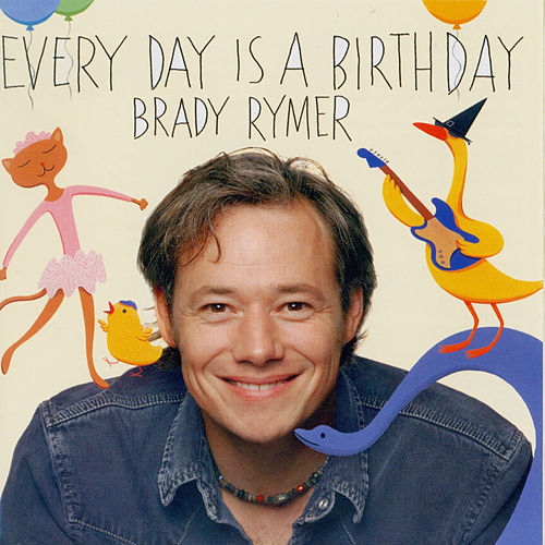 Every Day Is a Birthday de Brady Rymer