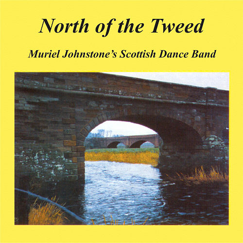 North of the Tweed by Muriel Johnstone's Scottish Dance Band
