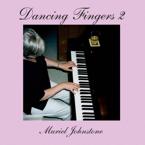 Dancing Fingers 2 by Muriel Johnstone