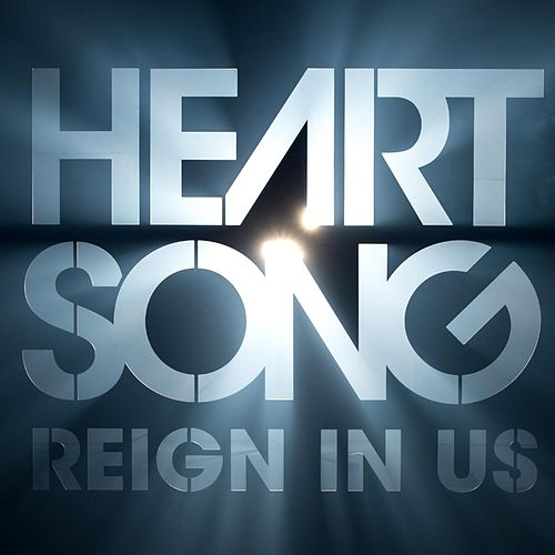 Reign in Us by HEARTSONG