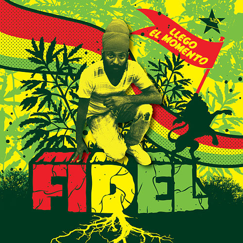 Llegó el Momento de Fidel