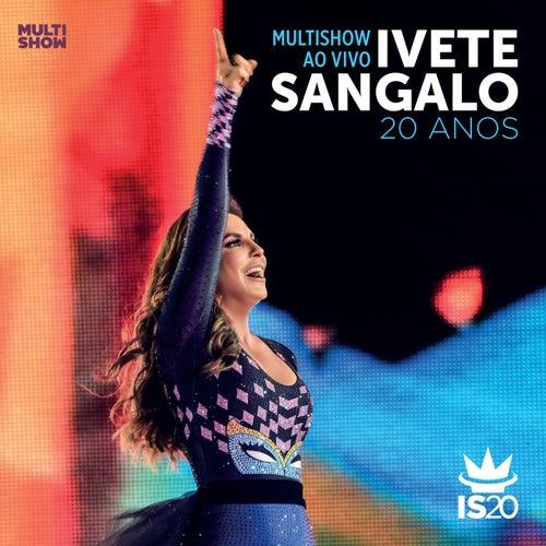 Multishow Ao Vivo - Ivete Sangalo 20 Anos (Live) de Ivete Sangalo