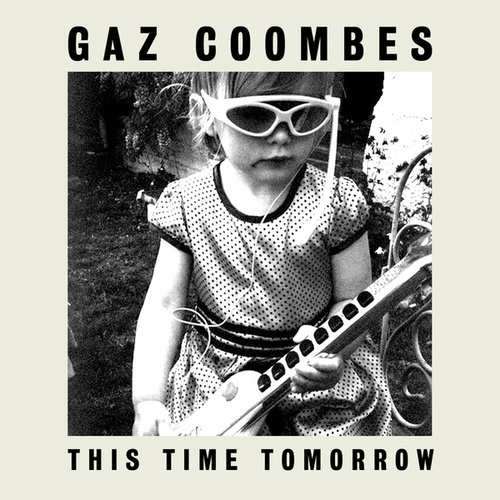 This Time Tomorrow von Gaz Coombes