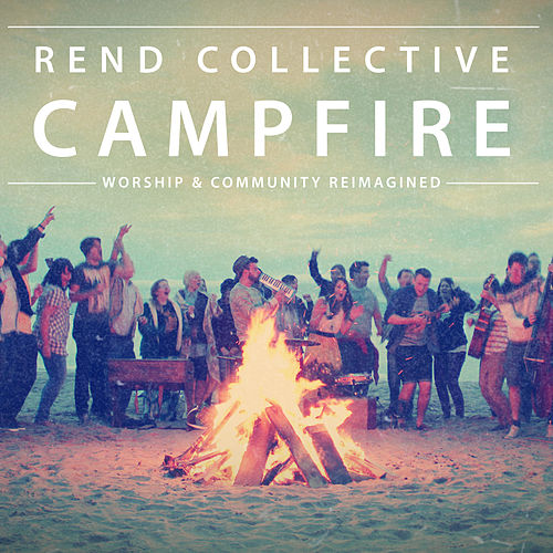 Campfire by Rend Collective