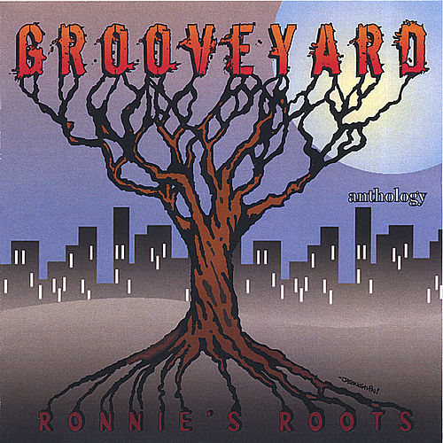 Anthology / Ronnie's Root's by Grooveyard