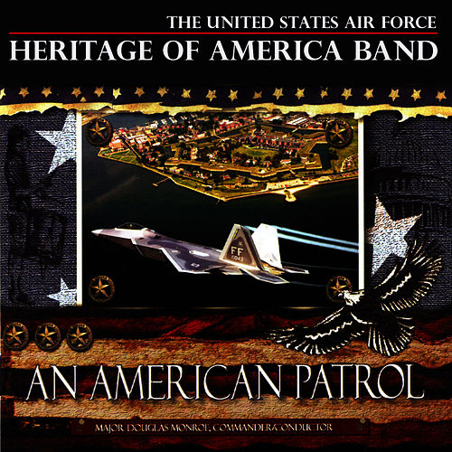 An American Patrol von US Air Force Heritage of America Band