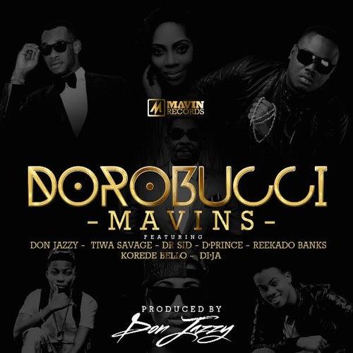 Dorobucci (feat. Don Jazzy, Dr Sid, Tiwa Savage, Reekado Banks, Di'ja & Korede Bello) de Mavins