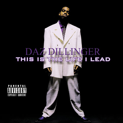 This Is the Life I Lead (Digitally Remastered) de Daz Dillinger