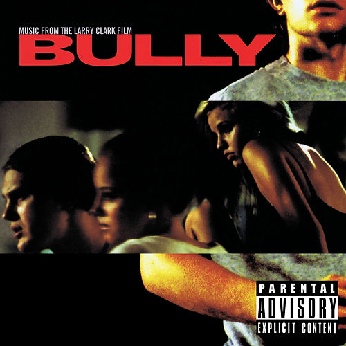 Bully (Music from the Larry Clark Film) [Digitally Remastered] von Various Artists