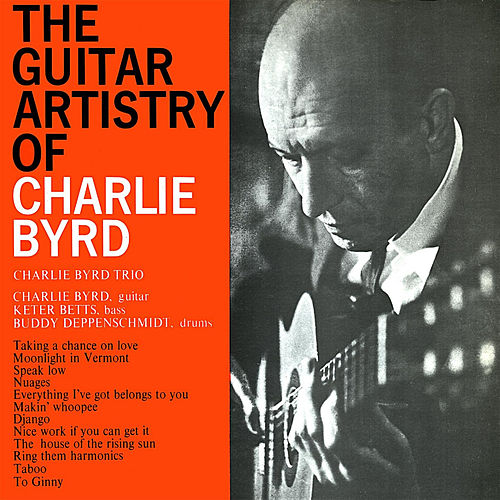 The Guitar Artistry of Charlie Byrd (Remastered) von Charlie Byrd