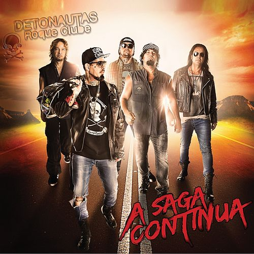 A Saga Continua by Detonautas