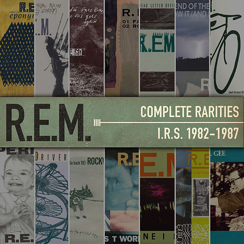 Complete Rarities - I.R.S. 1982-1987 by R.E.M.