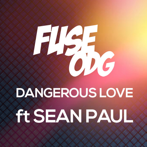 Dangerous Love (Remixes) by Fuse ODG