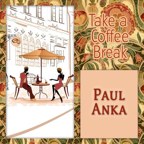 Take a Coffee Break by Paul Anka