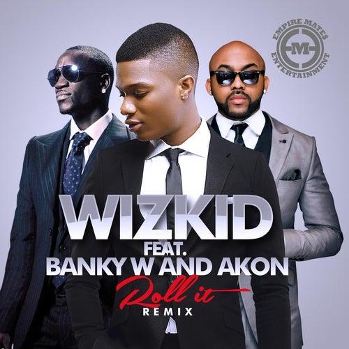 Roll It (Remix) [feat. Banky W & Akon] de WizKid