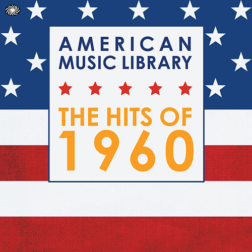 American Music Library: The Hits of 1960 by Various Artists