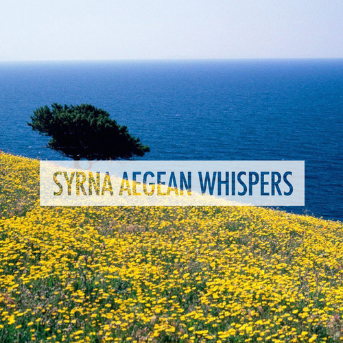 Syrna Aegean Whispers by Various Artists