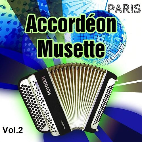 Paris accordéon musette, Vol.2 (Avec les artistes de l'émission TV 123 musette) by Various Artists